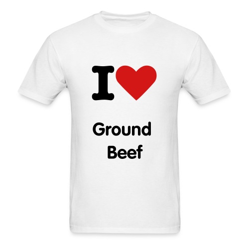I Love Ground Beef! Mens - Men's T-Shirt