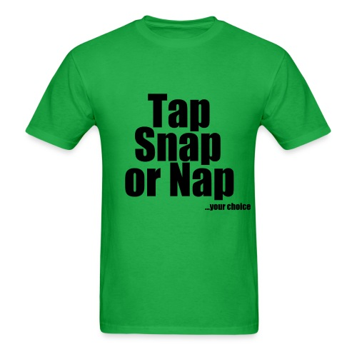 Tap, Snap or Nap T-Shirt - Men's T-Shirt