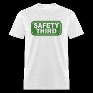 T-Shirts ~ Men's T-Shirt ~ SAFETY THIRD
