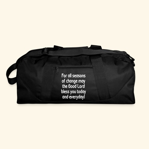 For all seasons that change - Duffel Bag
