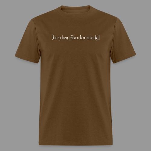 Better Living Through Phonology - Men's T-Shirt