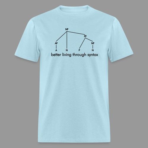 Better Living Through Syntax - Men's T-Shirt