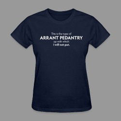 Arrant Pedantry - Women's T-Shirt