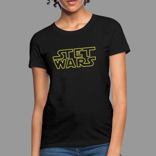 Stet Wars - Women's T-Shirt