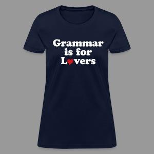 Grammar is for Lovers - Women's T-Shirt