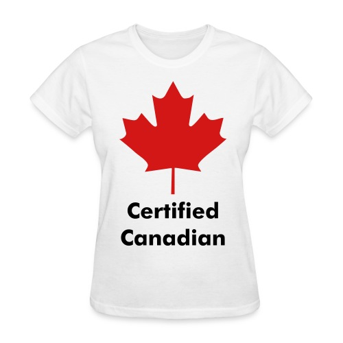 Certified Canadian Women's Shirt - Women's T-Shirt