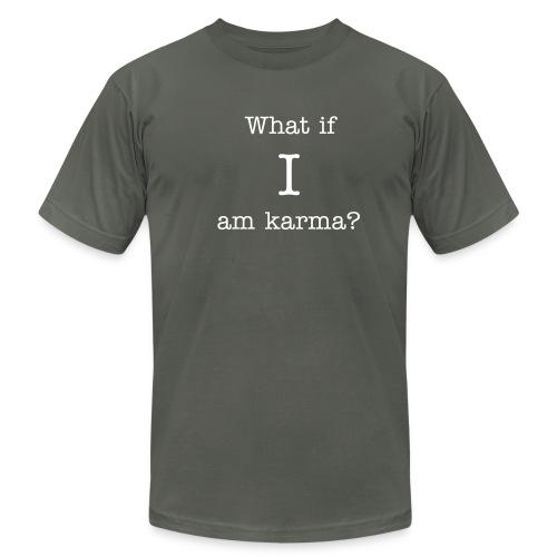 What if I am karma? American Apparel Men's Tee - Men's  Jersey T-Shirt