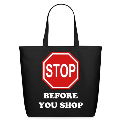 Stop Before You Shop Tote Bag - Eco-Friendly Cotton Tote