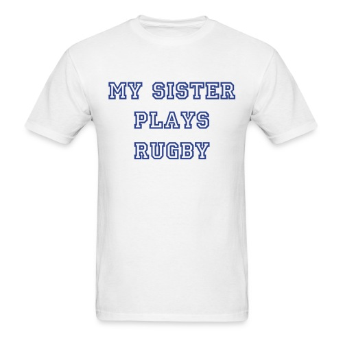 My Sister Plays Rugby - Men's T-Shirt