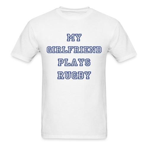 My Girlfriend Plays Rugby - Men's T-Shirt
