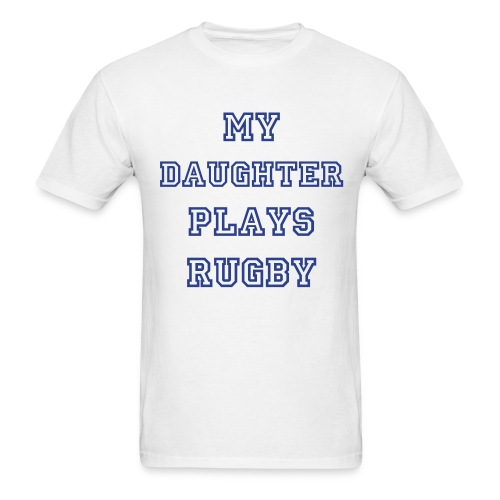My Daughter Plays Rugby - Men's T-Shirt
