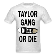 T-Shirts ~ Men's T-Shirt ~ Taylor Gang Or Shoe Die