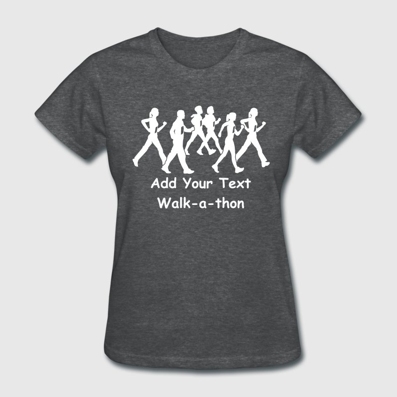 Custom ADD YOUR OWN TEXT Walk-a-thon or Walkathon T-SHIRTS Women's T-Shirts - Women's T-Shirt