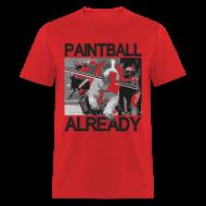 T-Shirts ~ Men's T-Shirt ~ Mens Tee : Paintball Already