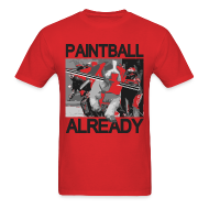 T-Shirts ~ Men's T-Shirt ~ Mens Tee : Paintball Already