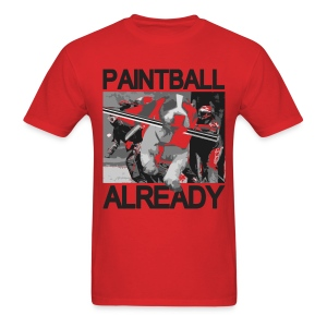 Mens Tee : Paintball Already - Men's T-Shirt