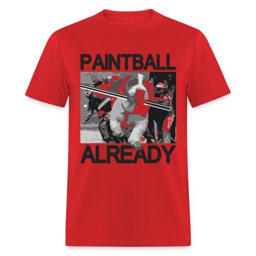 Mens Tee : Paintball Already - Men's T-Shirt