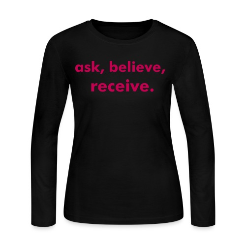 ask, believe, receive - Women's Long Sleeve Jersey T-Shirt