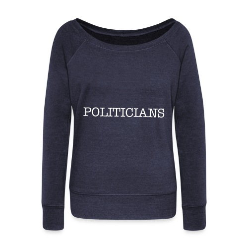 POLITICIANSI KNOW IT WILL - Women's Wideneck Sweatshirt
