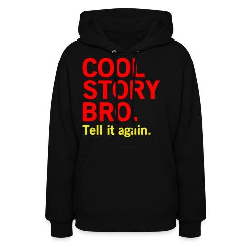 Female Cool Story Bro Sweatshirt - Women's Hoodie