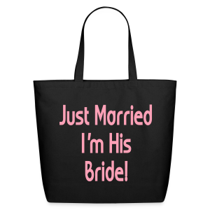 Just Married I'm His Bride - Eco-Friendly Cotton Tote