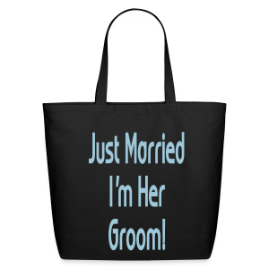 Just Married I'm Her Groom - Eco-Friendly Cotton Tote