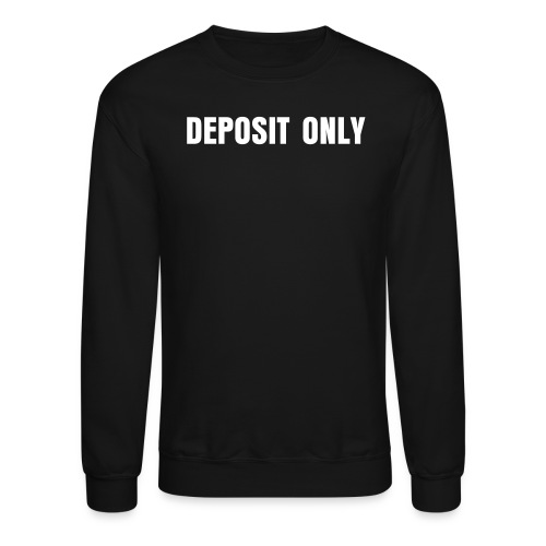 DEPOSIT ONLY Men's Crewneck Sweatshirt - Crewneck Sweatshirt
