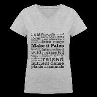 T-Shirts ~ Women's V-Neck T-Shirt ~ Make it Paleo