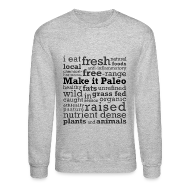 Long Sleeve Shirts ~ Crewneck Sweatshirt ~ Make it Paleo