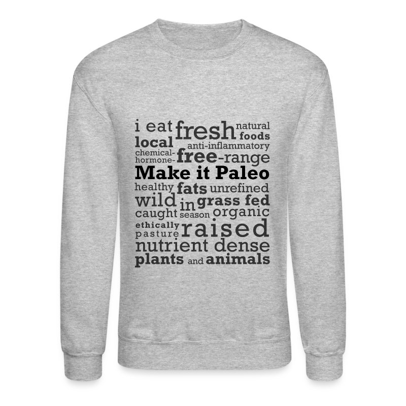 Make it Paleo - Crewneck Sweatshirt