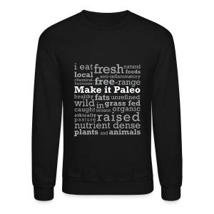 Make it Paleo - Crewneck Sweatshirt