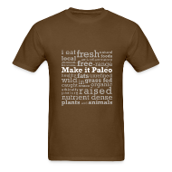 T-Shirts ~ Men's T-Shirt ~ Make it Paleo