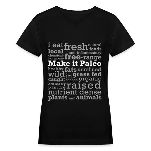 Make it Paleo - Women's V-Neck T-Shirt
