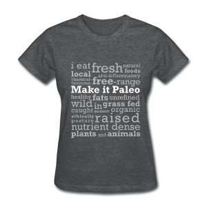 Make it Paleo - Women's T-Shirt