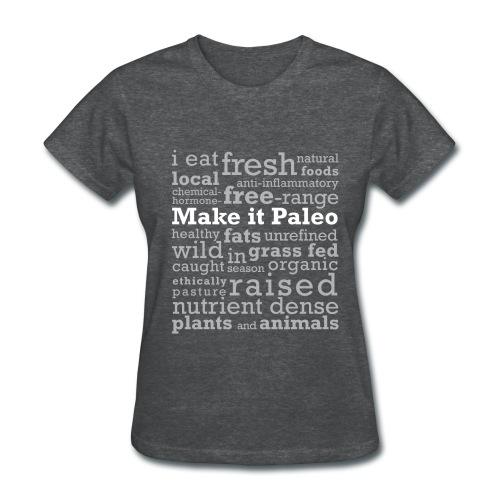 Make it Paleo - Women's T-Shirt