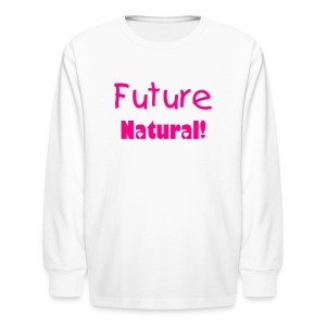 SN&LI! Future Natural! (Girls) - Kids' Long Sleeve T-Shirt