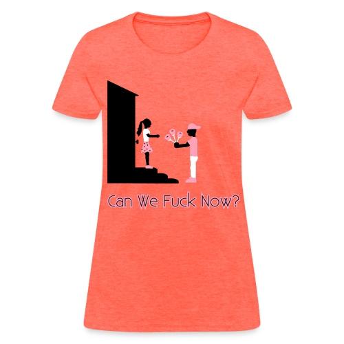 Flowers For Sex - Can We Fuck Now? – Women's T-Shirt - Women's T-Shirt