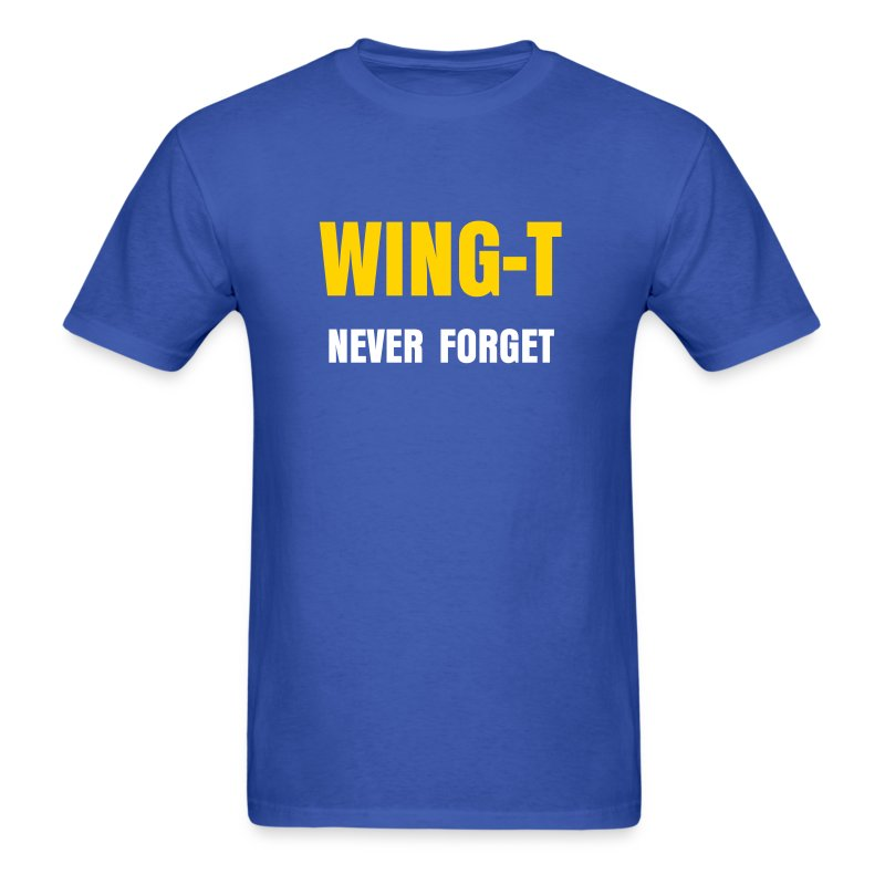 WING-T: Never Forget - Men's T-Shirt