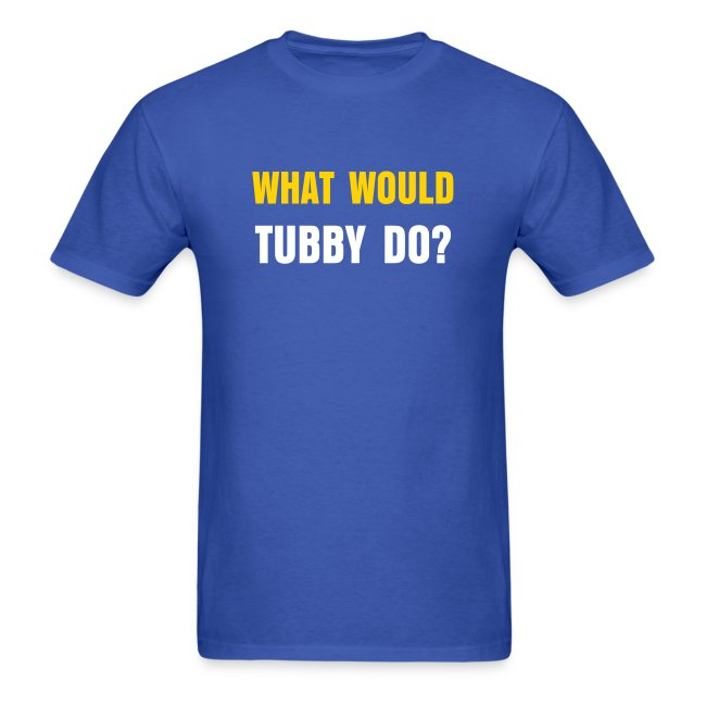 What Would Tubby Do?