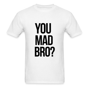 Humor - You Mad Bro? (Ver. 2) - Men's T-Shirt