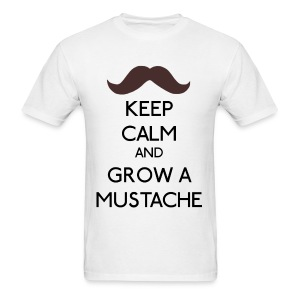 Keep Calm - and grow a Mustache - Men's T-Shirt