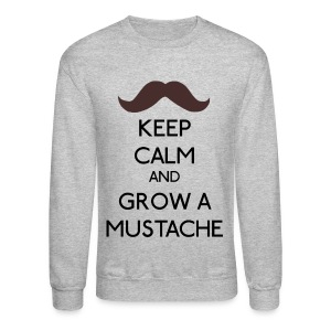 Keep Calm - and grow a Mustache - Crewneck Sweatshirt