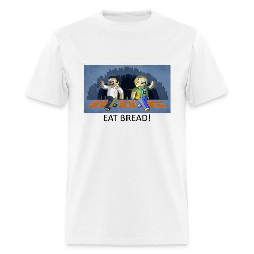 EAT BREAD! - White Standard Weight - Men's T-Shirt