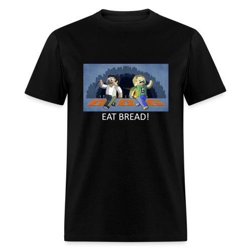 EAT BREAD! - Black Standard Weight - Men's T-Shirt