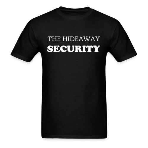 The Hideaway Security - Men's T-Shirt