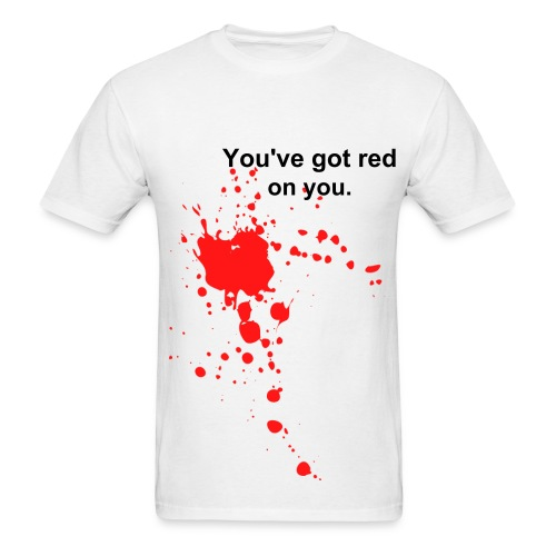 Shaun of the Dead 'You've got red on you' Men's T-shirt - Men's T-Shirt