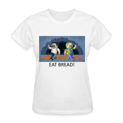 EAT BREAD! - White Standard Weight Womens - Women's T-Shirt