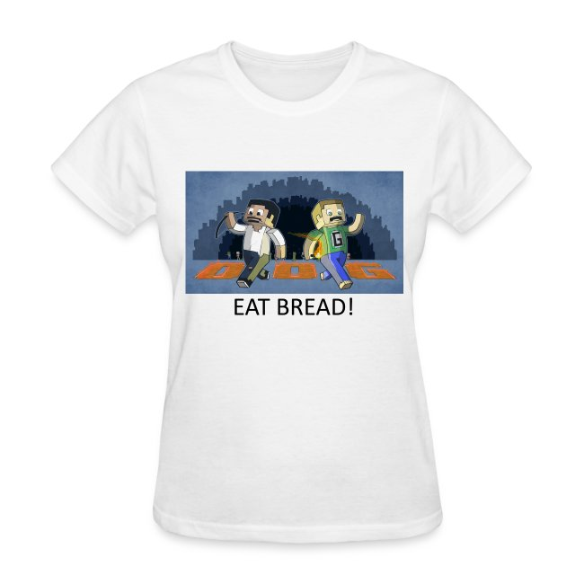 EAT BREAD! - White Standard Weight Womens