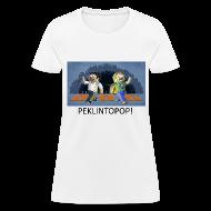 Women's T-Shirts ~ Women's T-Shirt ~ PEKLINTOPOP! - White Standard Weight Womens