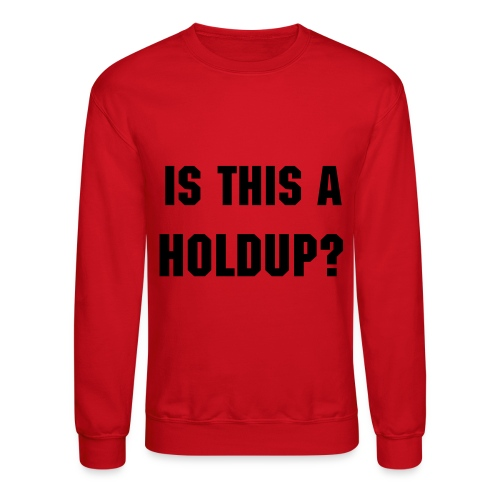 Holdup - Crewneck Sweatshirt